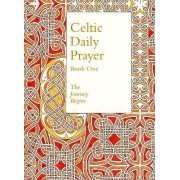 Celtic Daily Prayer: Book One: Book 1 by Northumbria Community