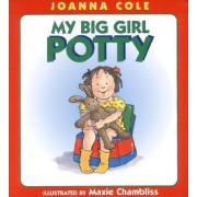 My Big Girl Potty by Joanna Cole