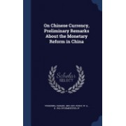 On Chinese Currency, Preliminary Remarks about the Monetary Reform in China