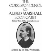 The Correspondence of Alfred Marshall, Economist: v. 2 by Alfred Marshall