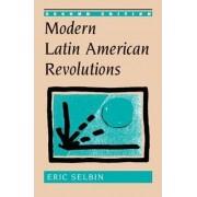 Modern Latin American Revolutions by Eric Selbin
