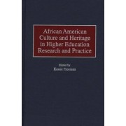 African American Culture and Heritage in Higher Education Research and Practice by Kassie Freeman
