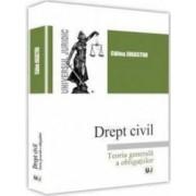 Drept civil. Teoria generala a obligatiilor - Calina Jugastru