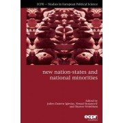 New Nation-States and National Minorities by Julien Danero Iglesias
