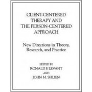 Client-Centered Therapy and the Person-Centered Approach by Ronald F. Levant