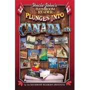Uncle John's Bathroom Reader Plunges into Canada, Eh! by Bathroom Readers' Institute