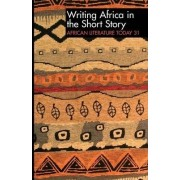 ALT 31 Writing Africa in the Short Story: African Literature Today by Ernest N. Emenyonu