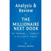 Analysis & Review of the Millionaire Next Door: By Thomas J. Stanley and William D. Danko