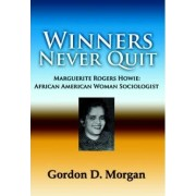 Winners Never Quit. MArguerite Rogers Howie by D. Gordon Morgan