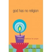 God Has No Religion by Frances Goulart