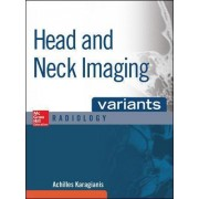 Head and Neck Imaging Variants by Achilles Karagianis