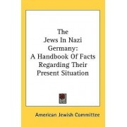 The Jews in Nazi Germany by American Jewish Committee