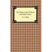The Waste Land, Prufrock and Other Poems by Professor T S Eliot