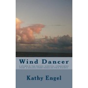 Wind Dancer: A Storm in the Pacific. Survival. Conquering Fear. a Sailing Story Based on True Events.