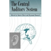 The Central Auditory System by Gunter Ehret