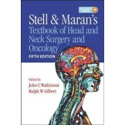 Stell & Maran's Textbook of Head and Neck Surgery and Oncology by John Watkinson