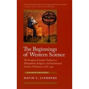 The Beginnings of Western Science by David C. Lindberg