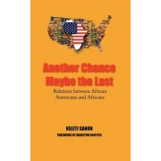 Another Chance Maybe the Last, Relations Between African Americans and Africans by Keleti Sanon