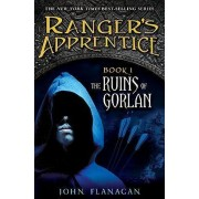 The Ruins of Gorlan by John A Flanagan