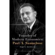 Founder of Modern Economics: Paul A. Samuelson: Becoming Samuelson, 1915-1948 Volume by Professor Roger E. Backhouse