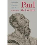 Paul the Convert by Alan F. Segal