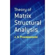 Theory of Matrix Structural Analysis by J. S. Przemieniecki