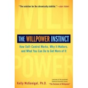 Kelly McGonigal The Willpower Instinct: How Self-Control Works, Why It Matters, and What You Can Do to Get More of It