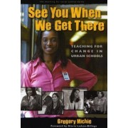See You When We Get There by Gregory Michie