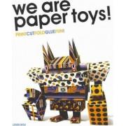 We Are Paper Toys: Print-Cut-Fold-Glue-Fun by Louis Bou