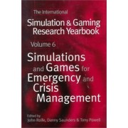 The International Simulation And Gaming Research Yearbook: V.6: Simulations And Games For Emergency And Crisis Management