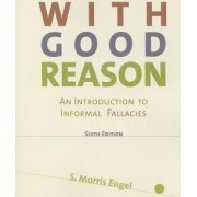 With Good Reason by University Morris S Engel