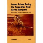 Issues Raised During the Army After Next Spring Wargame by Walter L. Perry