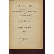 La Tosca - Opera En Trois Actes / D'apres Le Drame De Victorien Sardou / Traduction Franciase De Paul Ferrier Et Musique De Giacomo Puccini.