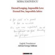 Eternal Longing Impossible Love. Eternul dor Imposibila Iubire - Mihai Eminescu