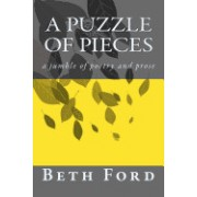 A Puzzle of Pieces: A Jumble of Poetry and Prose