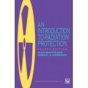 An Introduction to Radiation Protection 1996 by Alan D. Martin