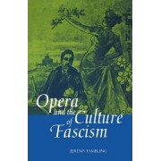Opera and the Culture of Fascism by Professor Jeremy Tambling