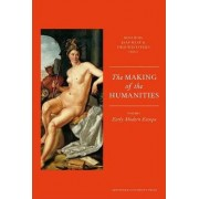 The Making of the Humanities: Early Modern Europe Volume 1 by Jaap Maat