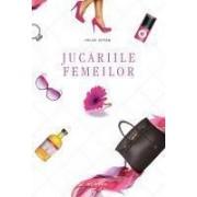 Jucariile femeilor (hardcover).