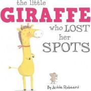 The Little Giraffe Who Lost Her Spots by Jedda Robaard