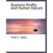 Business Profits and Human Nature by Fred C Kelly