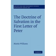 The Doctrine of Salvation in the First Letter of Peter by Martin Williams
