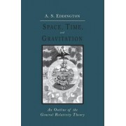 Space, Time and Gravitation by Arthur Stanley Eddington