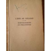 L'idee De Creation Et Ses Retentissements En Philosophie - A.-d. Sertillanges