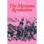The Mexican Revolution by Alan Knight
