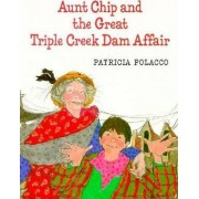 Aunt Chip & the Great Triple C by Patricia Polacco