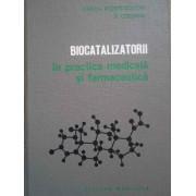 Biocatalizatorii In Practica Medicala Si Farmaceutica - M. Rosetti-coltoiu D. Oteleanu