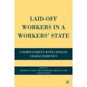 Laid-Off Workers in a Workers' State by Thomas B. Gold