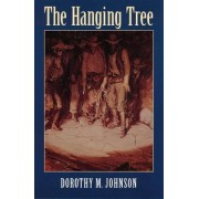 The Hanging Tree by Dorothy M. Johnson