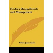 Modern Sheep, Breeds and Management by William James Clarke